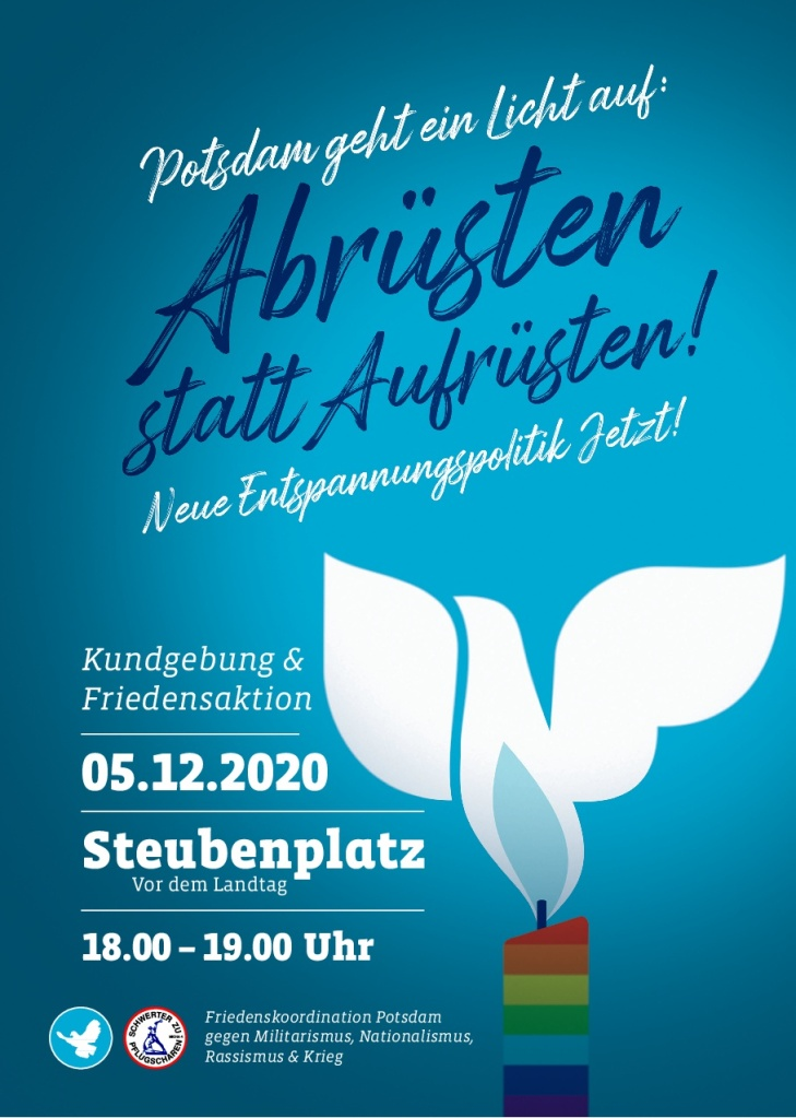 Potsdam geht ein Licht auf - Abrüsten statt Aufrüsten! - Neue Entspannungspolitik Jetzt! - PDF-Dokument hier mit einem Mouseklick ladbar